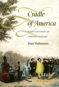Cradle of America: Four Centuries of Virginia History [Paperback]